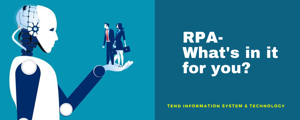 What is RPA? What's in it for you? | TenD Technologies